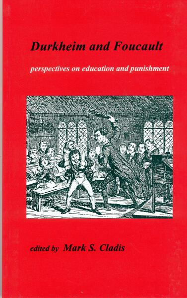 Durkheim and Foucault: Perspectives on Education and Punishment