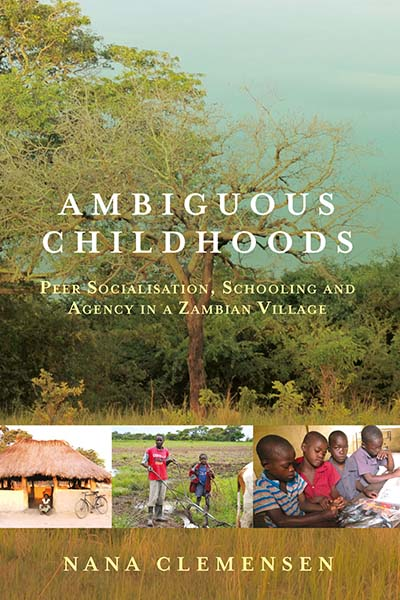 Ambiguous Childhoods: Peer Socialisation, Schooling and Agency in a Zambian Village