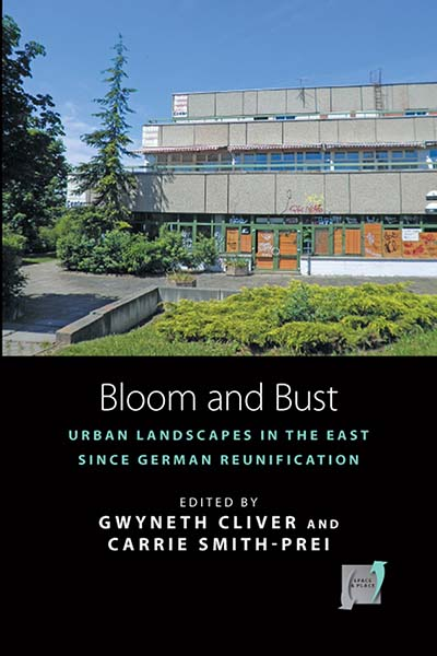 Bloom and Bust: Urban Landscapes in the East since German Reunification