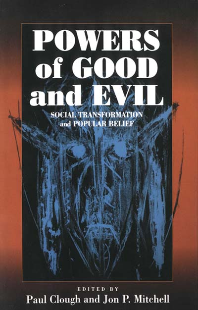Powers of Good and Evil: Social Transformation and Popular Belief