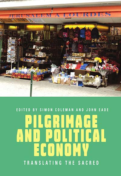 Pilgrimage and Political Economy: Translating the Sacred
