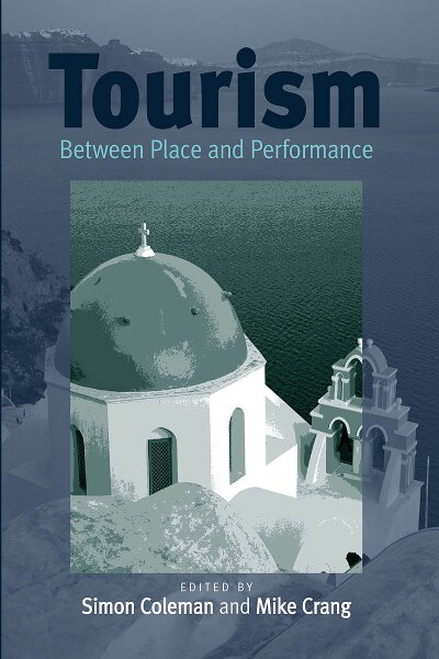 Tourism: Between Place and Performance