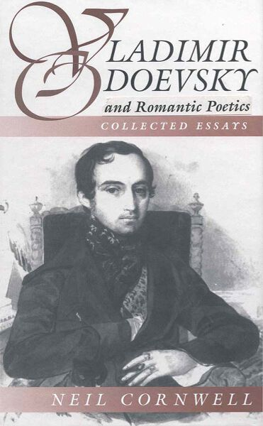 Vladimir Odoevsky and Romantic Poetics: Collected Essays
