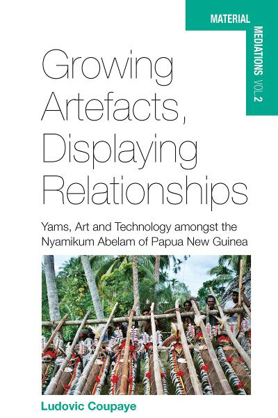Growing Artefacts, Displaying Relationships: Yams, Art and Technology amongst the Nyamikum Abelam of Papua New Guinea