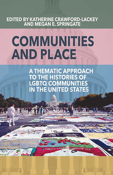 Communities and Place: A Thematic Approach to the Histories of LGBTQ Communities in the United States