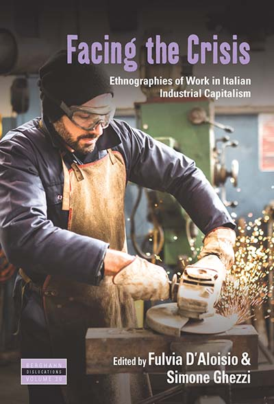 Facing the Crisis: Ethnographies of Work in Italian Industrial Capitalism
