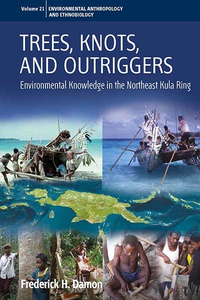 Trees, Knots, and Outriggers: Environmental Knowledge in the Northeast Kula Ring