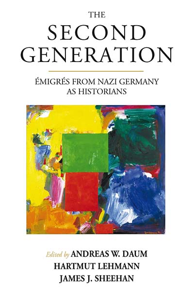 The Second Generation: Émigrés from Nazi Germany as Historians<br>With a Biobibliographic Guide