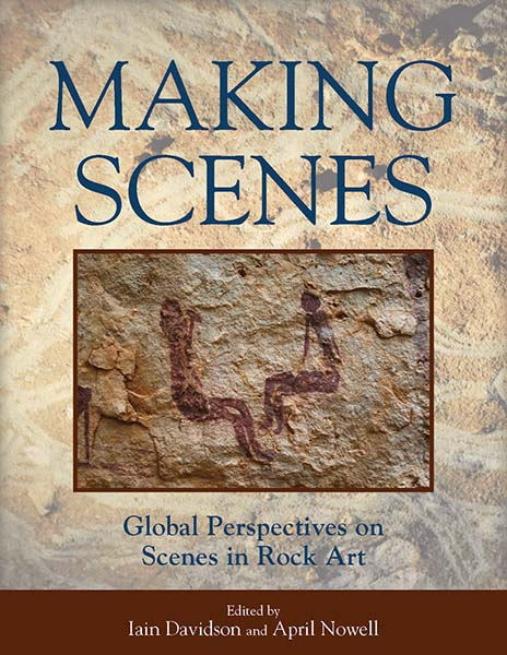 Making Scenes: Global Perspectives on Scenes in Rock Art