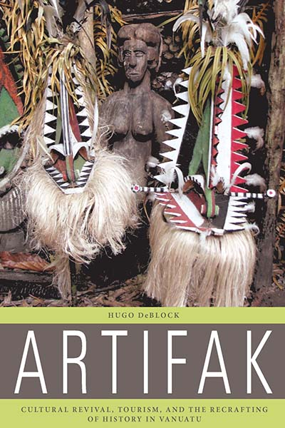 Artifak: Cultural Revival, Tourism, and the Recrafting of History in Vanuatu