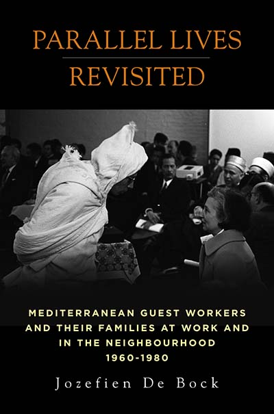 Parallel Lives Revisited: Mediterranean Guest Workers and their Families at Work and in the Neighbourhood, 1960-1980