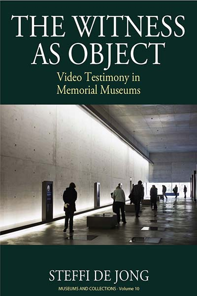 The Witness as Object: Video Testimony in Memorial Museums