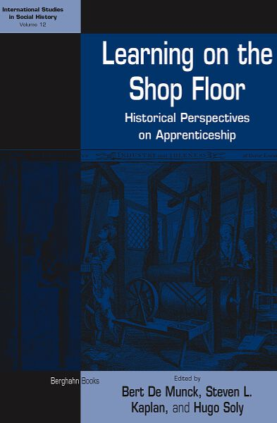 Learning on the Shop Floor: Historical Perspectives on Apprenticeship