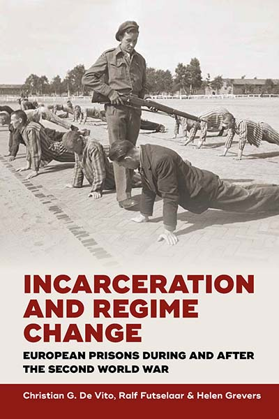 Incarceration and Regime Change: European Prisons during and after the Second World War