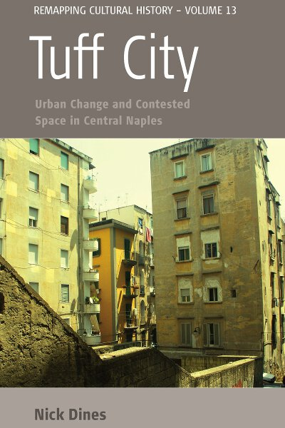Tuff City: Urban Change and Contested Space in Central Naples