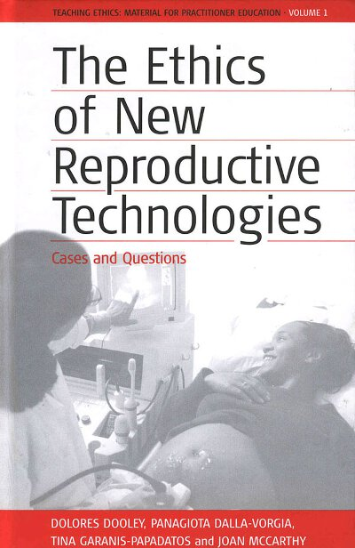The Ethics of New Reproductive Technologies: Cases and Questions