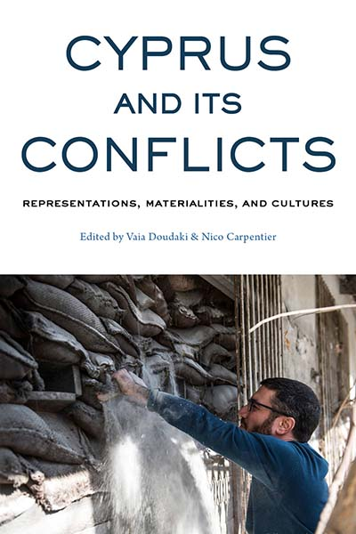Cyprus and its Conflicts: Representations, Materialities, and Cultures