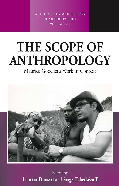 The Scope of Anthropology: Maurice Godelier's Work in Context
