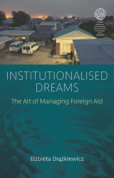 Institutionalised Dreams: The Art of Managing Foreign Aid