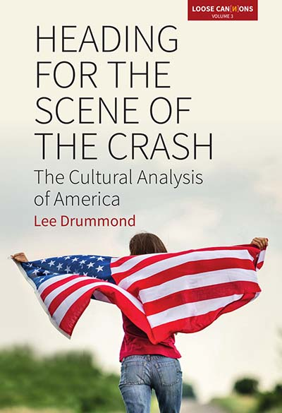 Heading for the Scene of the Crash: The Cultural Analysis of America