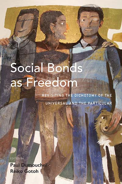 Social Bonds as Freedom: Revisiting the Dichotomy of the Universal and the Particular