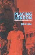 Placing London: From Imperial Capital to Global City