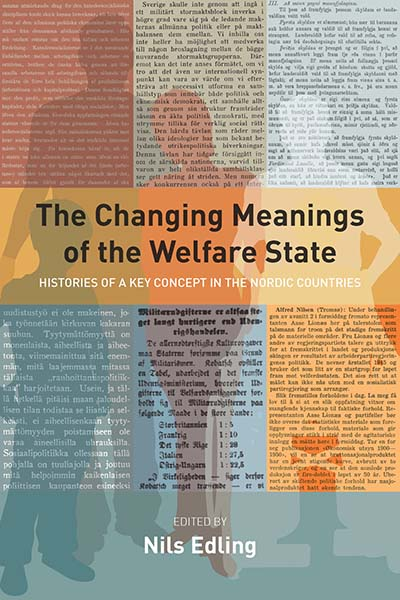 The Changing Meanings of the Welfare State: Histories of a Key Concept in the Nordic Countries