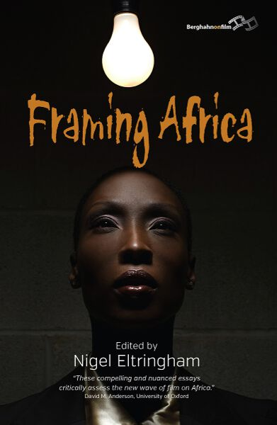 Framing Africa: Portrayals of a Continent in Contemporary Mainstream Cinema