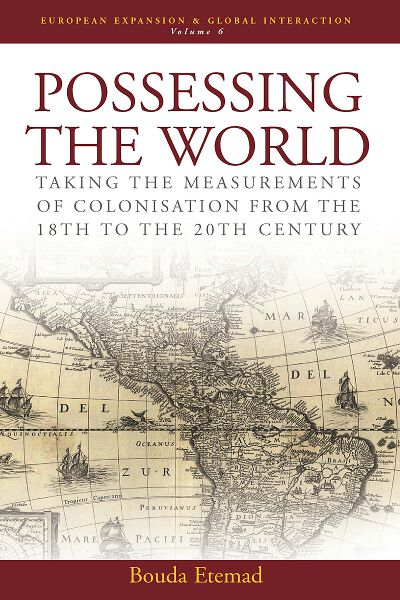 Possessing the World: Taking the Measurements of Colonisation from the 18th to the 20th Century