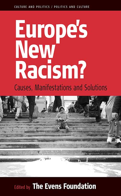 Europe's New Racism: Causes, Manifestations, and Solutions