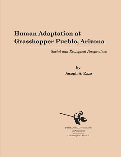 Human Adaptation at Grasshopper Pueblo, Arizona: Social and Ecological Perspectives