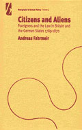 Citizens and Aliens: Foreigners and the Law in Britain and German States 1789-1870