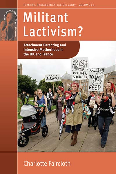 Militant Lactivism?: Attachment Parenting and Intensive Motherhood in the UK and France