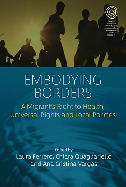 Embodying Borders: Migrants' Right to Health, Universal Rights and Local Policies