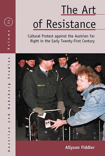 The Art of Resistance: Cultural Protest against the Austrian Far Right in the Early Twenty-First Century