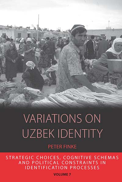 Variations on Uzbek Identity: Strategic Choices, Cognitive Schemas and Political Constraints in Identification Processes