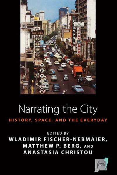 Narrating the City: Histories, Space and the Everyday