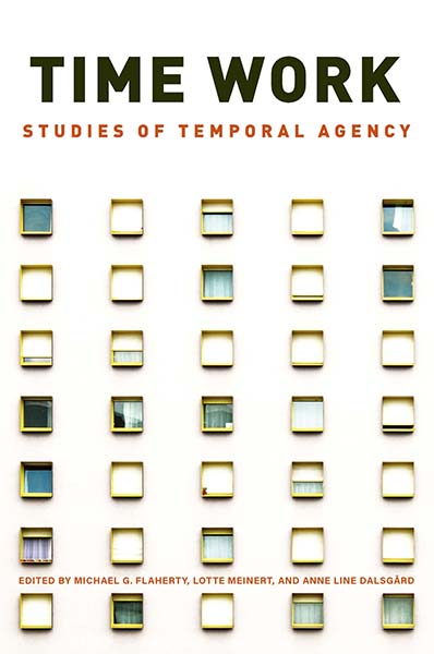Time Work: Studies of Temporal Agency