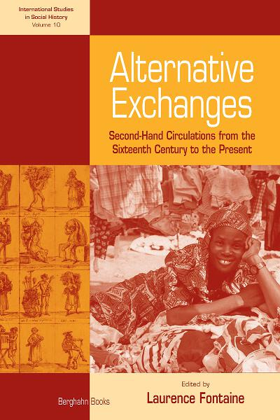 Alternative Exchanges: Second-Hand Circulations from the Sixteenth Century to the Present