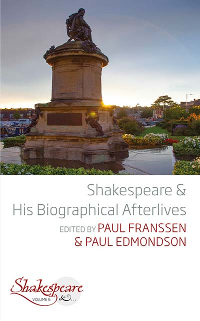 Shakespeare and His Biographical Afterlives
