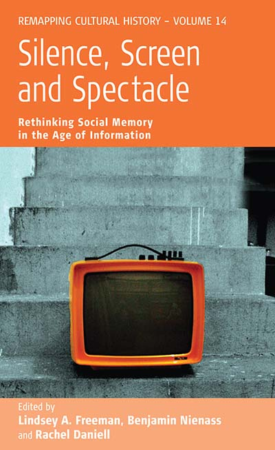 Silence, Screen, and Spectacle: Rethinking Social Memory in the Age of Information