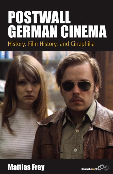 Postwall German Cinema: History, Film History and Cinephilia