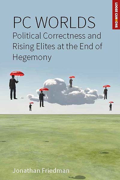 PC Worlds: Political Correctness and Rising Elites at the End of Hegemony