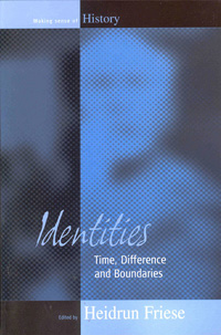 Identities: Time, Difference and Boundaries