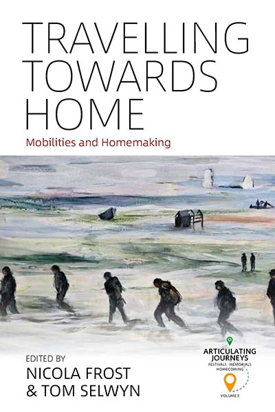 Travelling towards Home: Mobilities and Homemaking