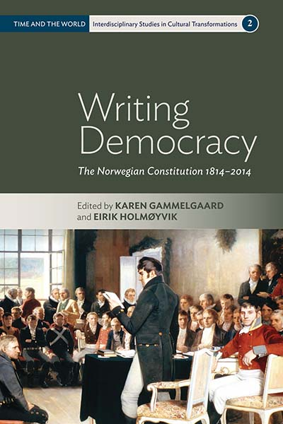 Writing Democracy: The Norwegian Constitution 1814-2014