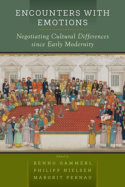 Encounters with Emotions: Negotiating Cultural Differences since Early Modernity
