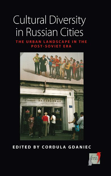 Cultural Diversity in Russian Cities: The Urban Landscape in the post-Soviet Era