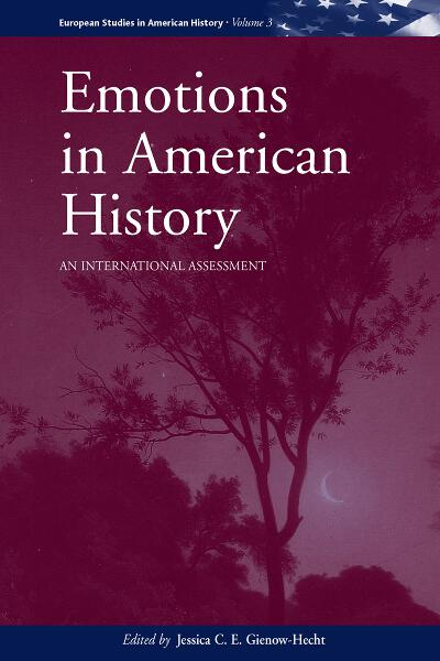Emotions in American History: An International Assessment