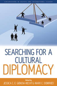 Searching for a Cultural Diplomacy | Berghahn Books